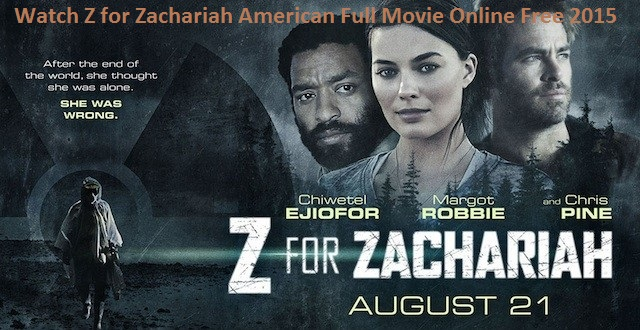 Watch-Z-for-Zachariah-American-Full-Movie-Online-Free-2015